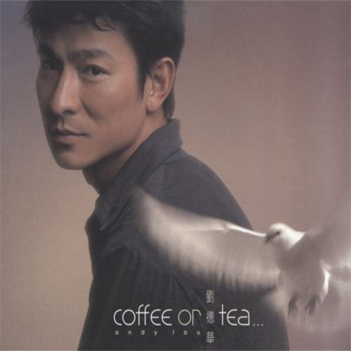 刘德华 Coffee Or Tea